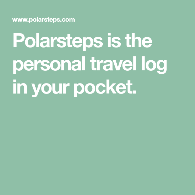 Polarsteps is the personal travel log in your pocket