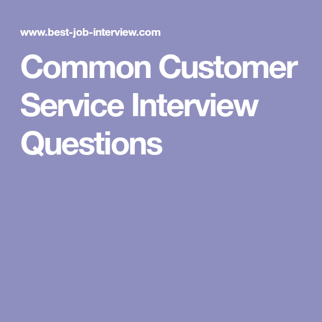 Customer Service Interview Questions and Sample Answers ...