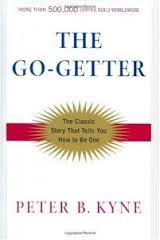 The Go Getter Peter B Kyne This Is A Classic On Never Giving