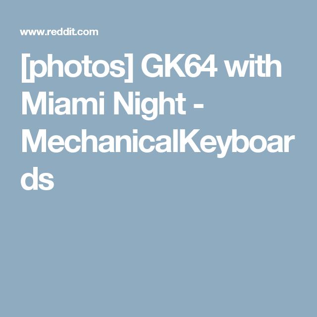 409e0e7a8b2 photos] GK64 with Miami Night - MechanicalKeyboards | mechanical ...