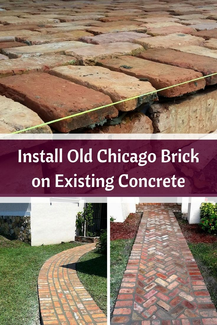 How To Install Chicago Brick Over Concrete Concrete Patio