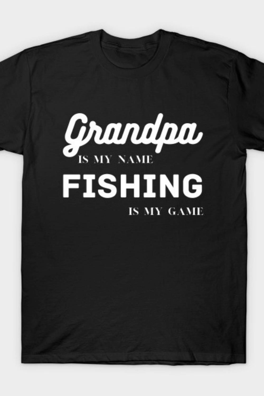 Grandpa is my name, Fishing is my game