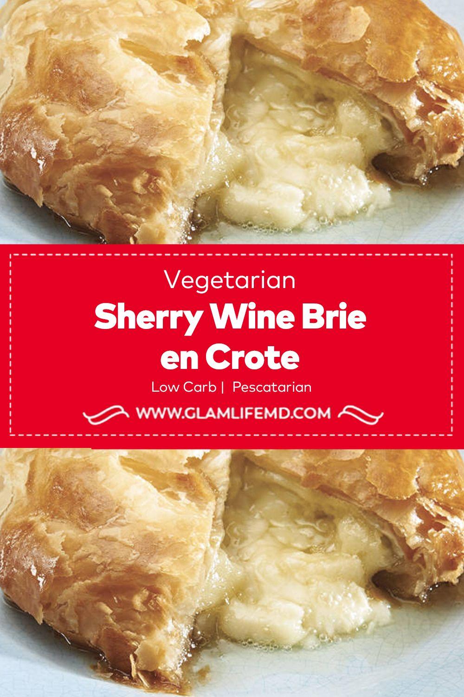 Sherry Wine Brie En Croute Appetizers Appetizer Recipe Recipe In 2020 Appetizer Recipes Holiday Appetizers Recipes Recipes