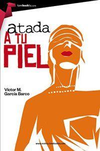 Atada a tu piel – Víctor García