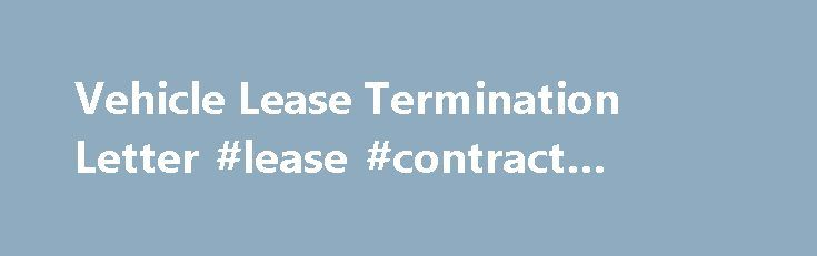 Vehicle Lease Termination Letter Lease Contract Meaning Http