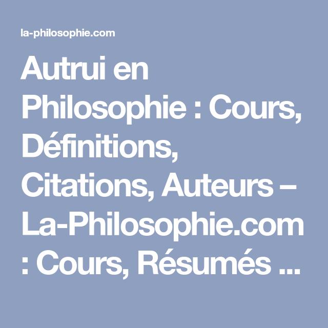 Autrui En Philosophie Cour Definition Citation Auteur La Com Resume De Conscience Et Inconscient Dissertation Pdf