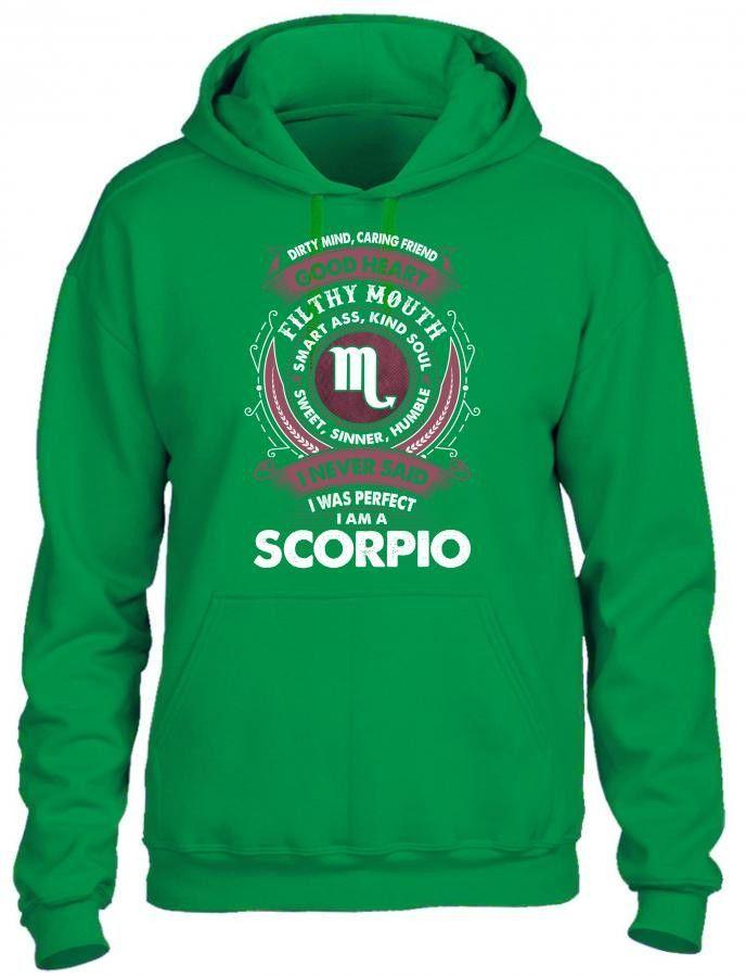 I Never Said I Was Perfect I Am A Scorpio HOODIE
