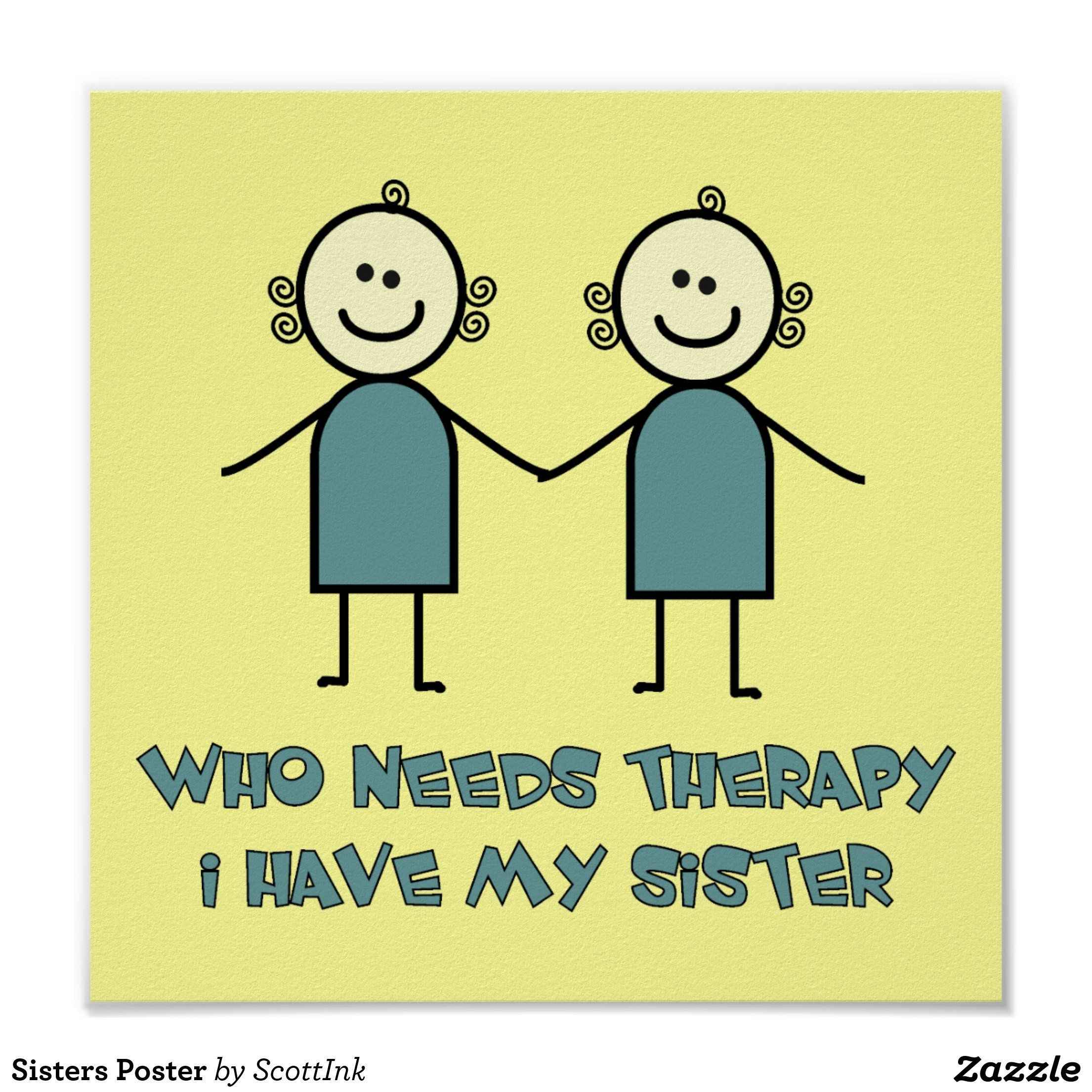Sisters Poster Zazzle Com In 2021 Sister Quotes Funny Love Your Sister My Sister Quotes