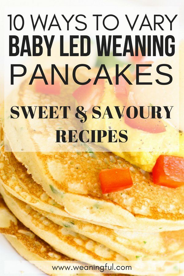 12 ways to vary baby led weaning pancakes - sweet and savoury recipes