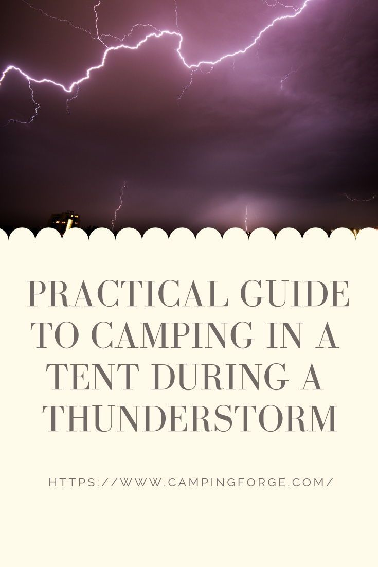 Practical Guide To Camping In A Tent During A Thunderstorm ...