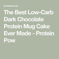 The Best Low-Carb Dark Chocolate Protein Mug Cake Ever Made #proteinmugcakes