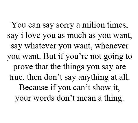 If You Can T Show It Your Words Don T Mean A Thing Words Quotes Actions Speak Louder Than Words Life Quotes