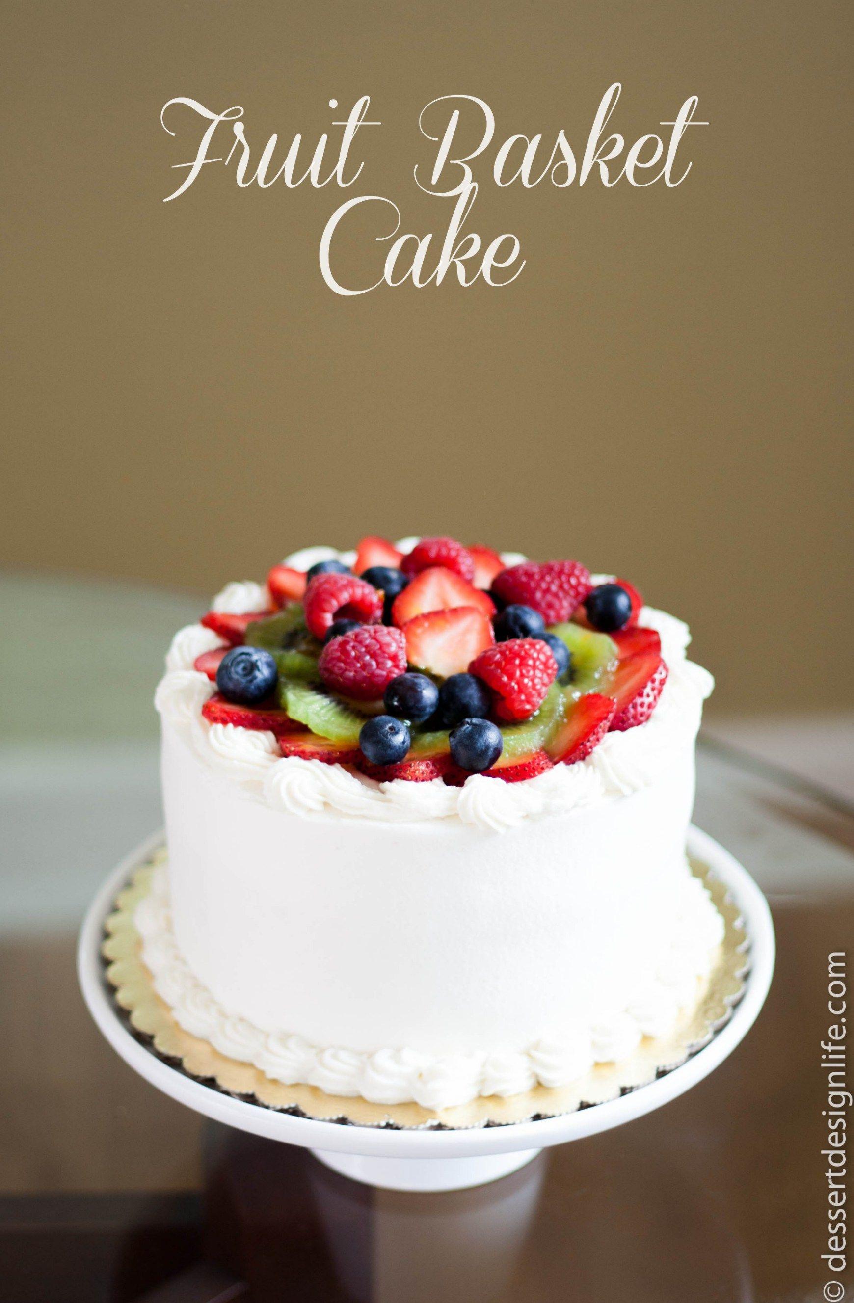 Fruit basket cake fruit basket cake recipe fresh fruit