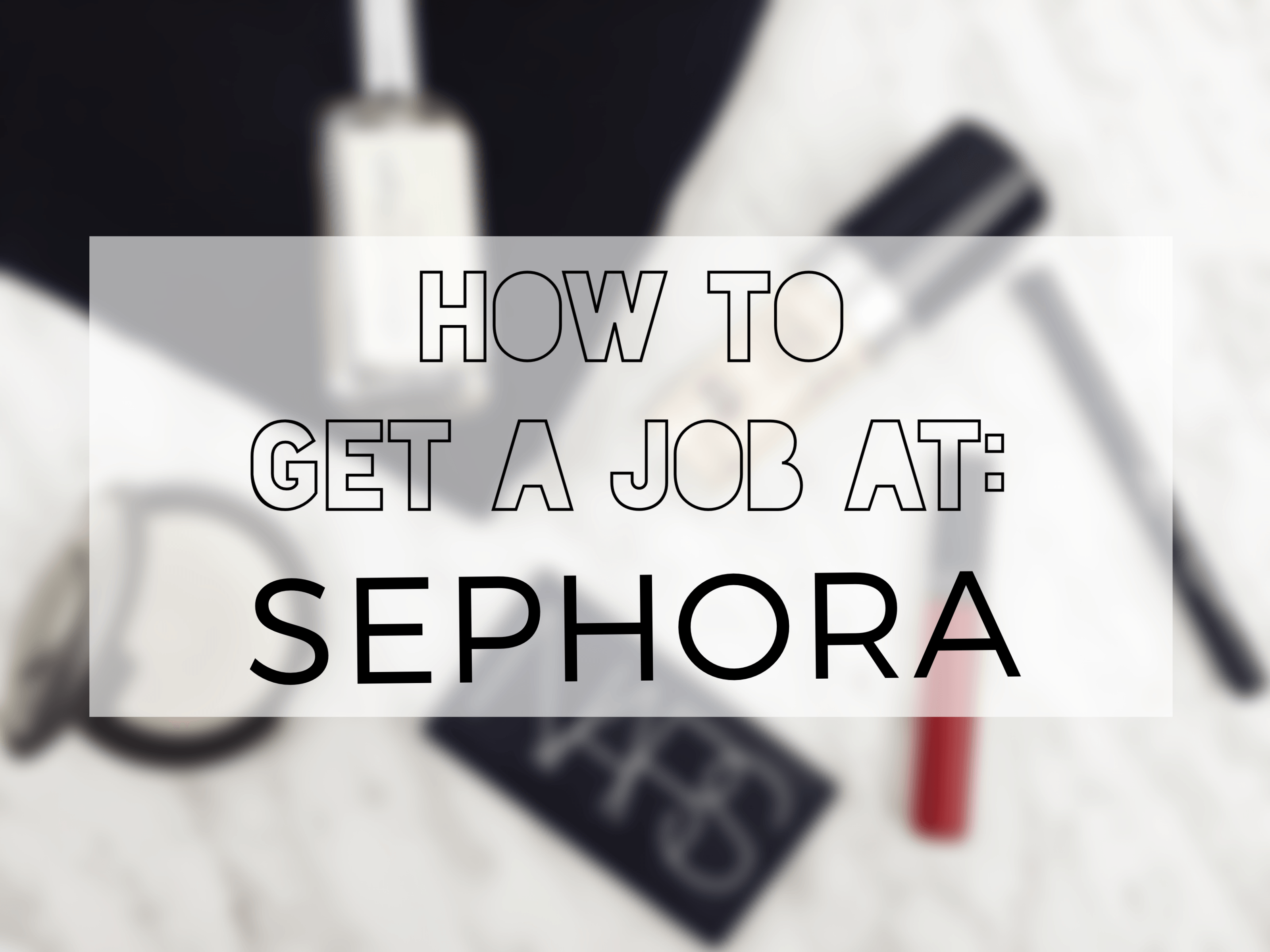 how to get a job at sephora