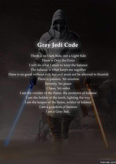 Pin By Tom Murad On Nerdom Grey Jedi Gray Jedi Code Star Wars Memes