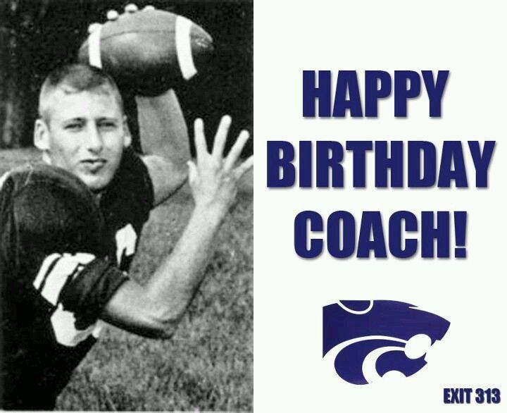 Happy Birthday Coach Bill Snyder Kansas State University Happy Birthday Coach Kansas State Wildcats