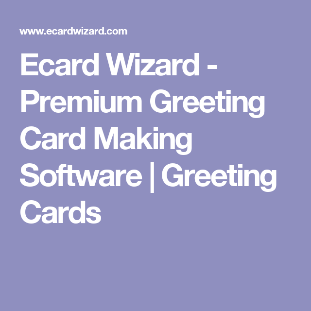 Ecard wizard premium greeting card making software greeting ecard wizard premium greeting card making software greeting cards m4hsunfo