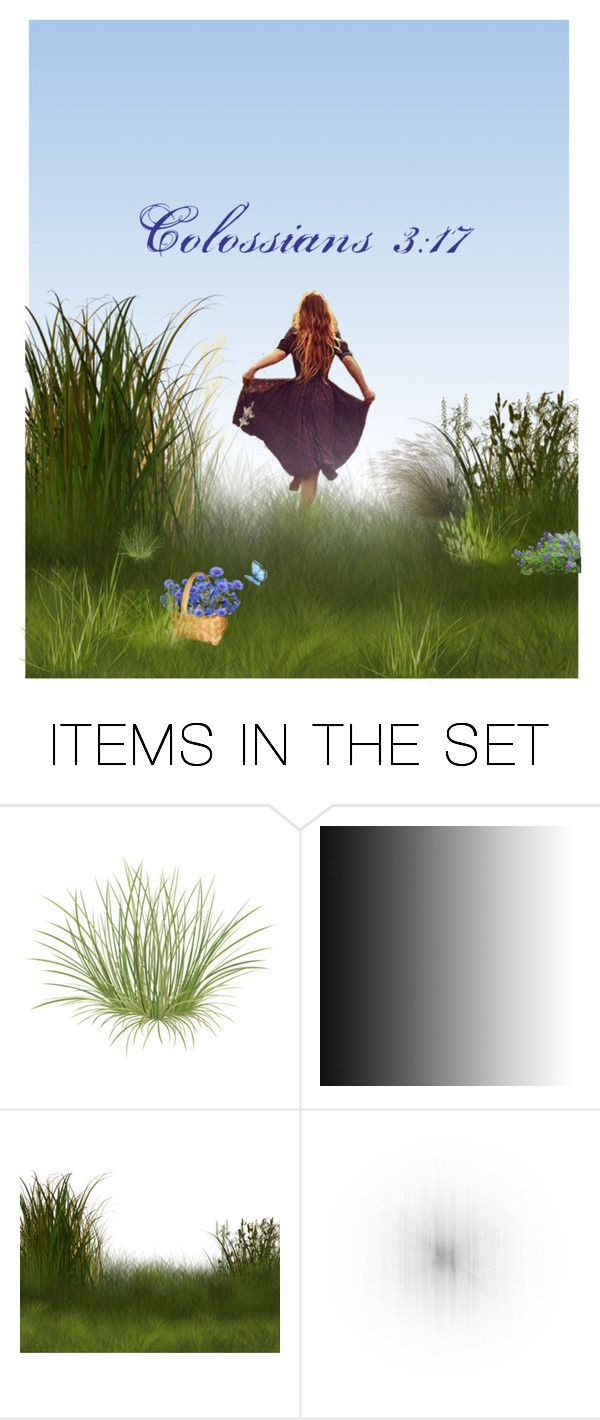 """""""Colossians 3:17"""" by chellebelle28 ❤ liked on Polyvore featuring art"""