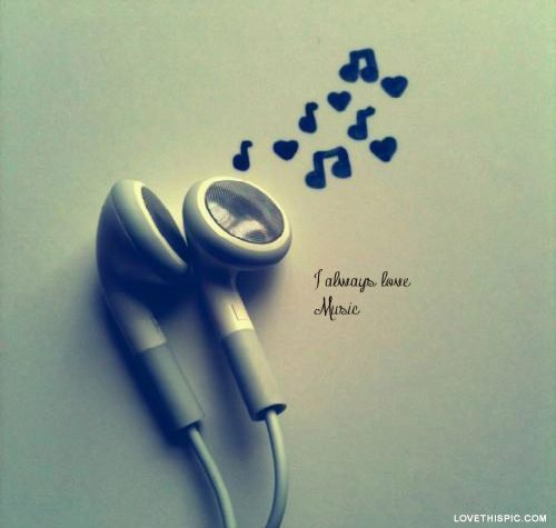 I Always Love Music Music Love Quotes Music Quotes Music Love