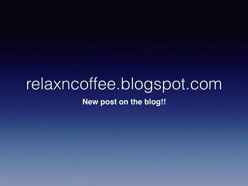 #relaxncoffee#relaxncoffee blog#coffee blog