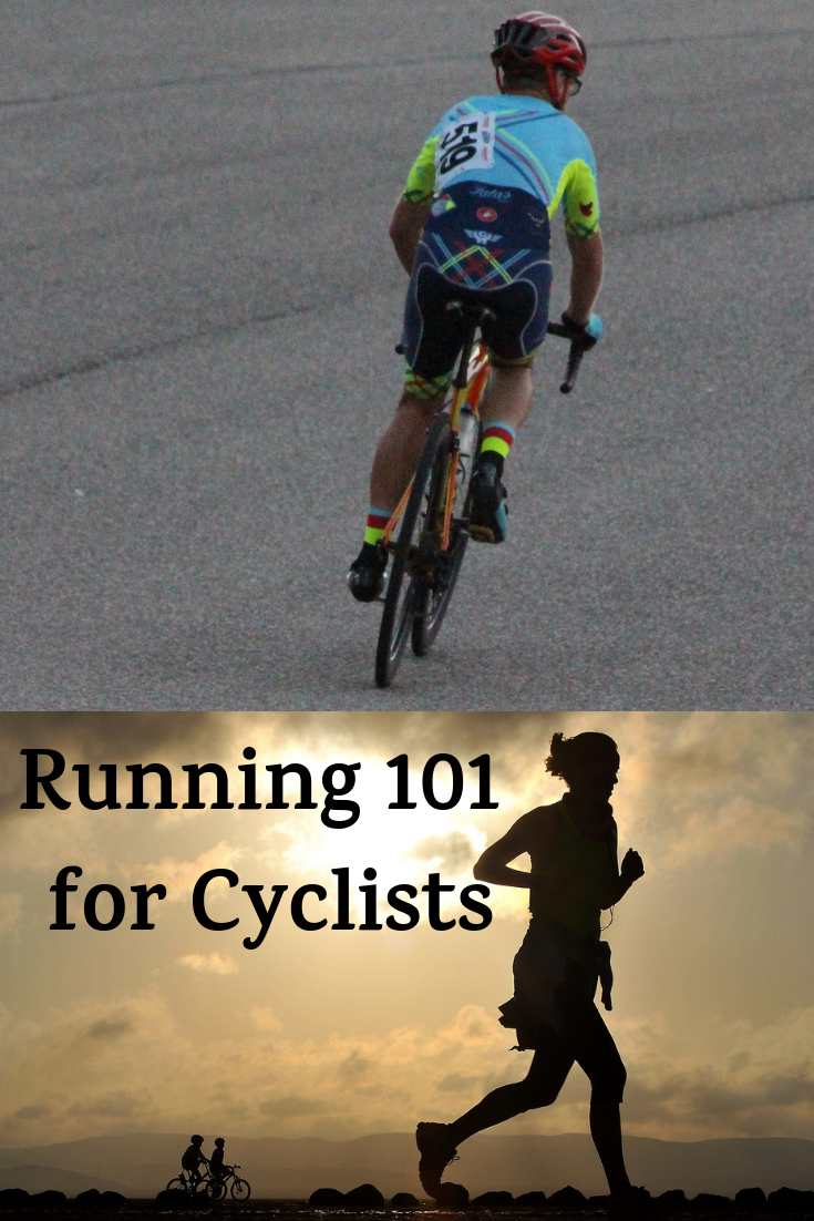 Running 101 For Cyclists Cycling Workout Cycling For Beginners