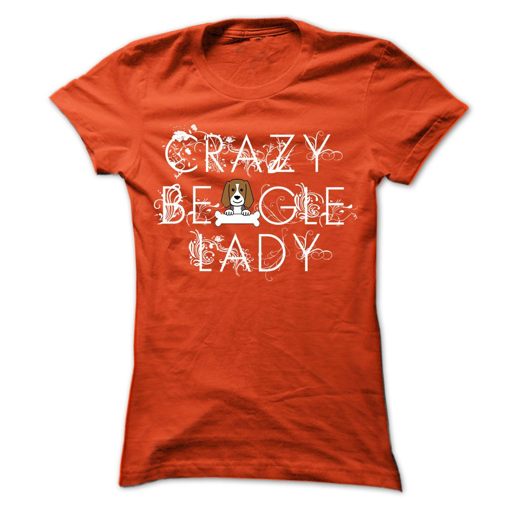 0a212c69 T-Shirt or Hoodie. Click here to see --->>> www.sunfrogshirts.com/Pets/Crazy -Beagle-Lady-Orange-Ladies.html?3618&PinDNs