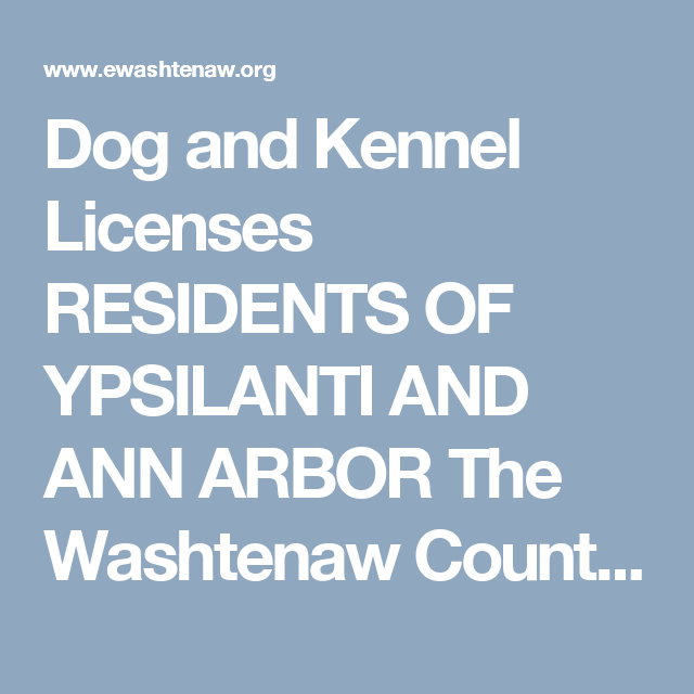Dog and Kennel Licenses RESIDENTS OF YPSILANTI AND ANN