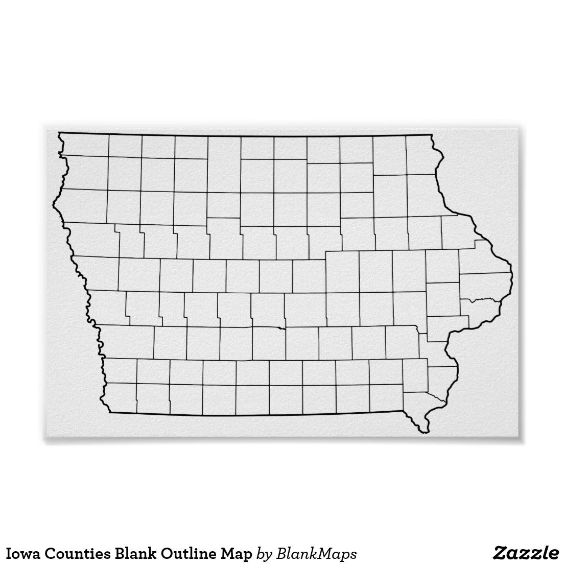 Iowa Counties Blank Outline Map Poster Zazzle Com Map Poster