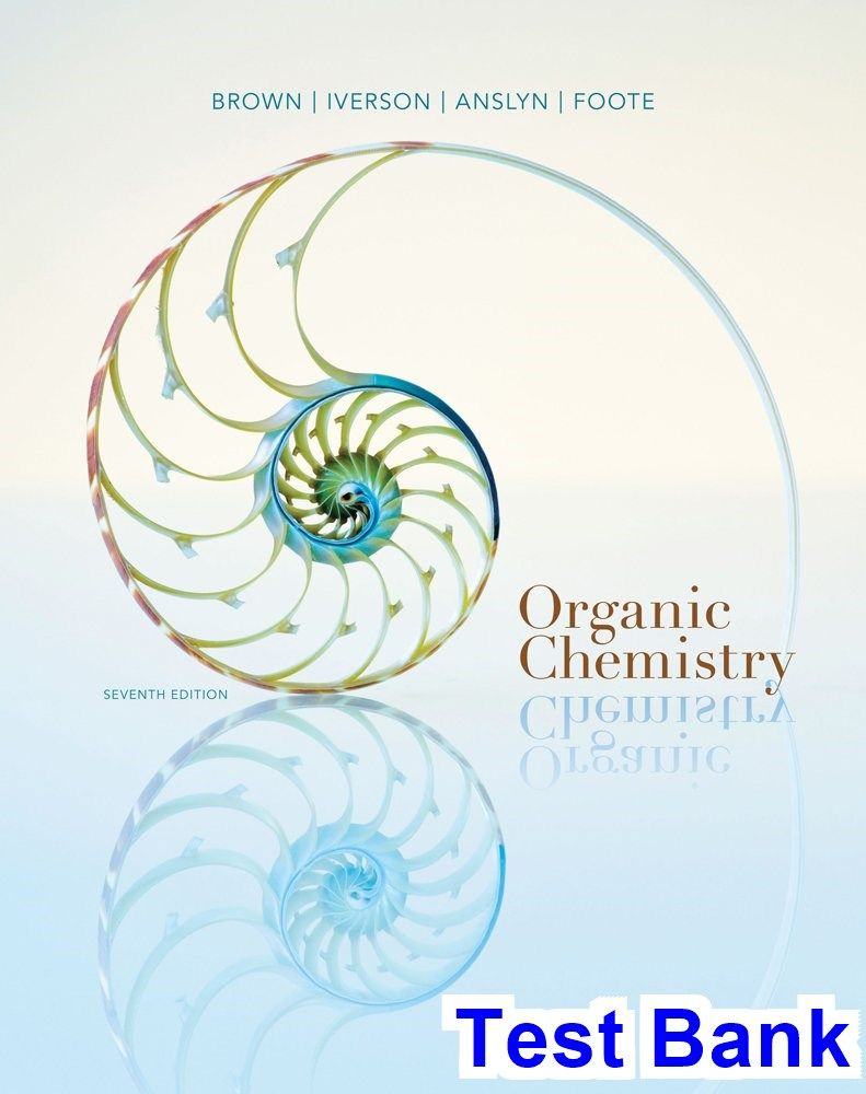 Organic Chemistry 7th Edition Brown Test Bank - Test bank, Solutions manual,  exam bank, quiz bank, answer key for textbook download instantly!