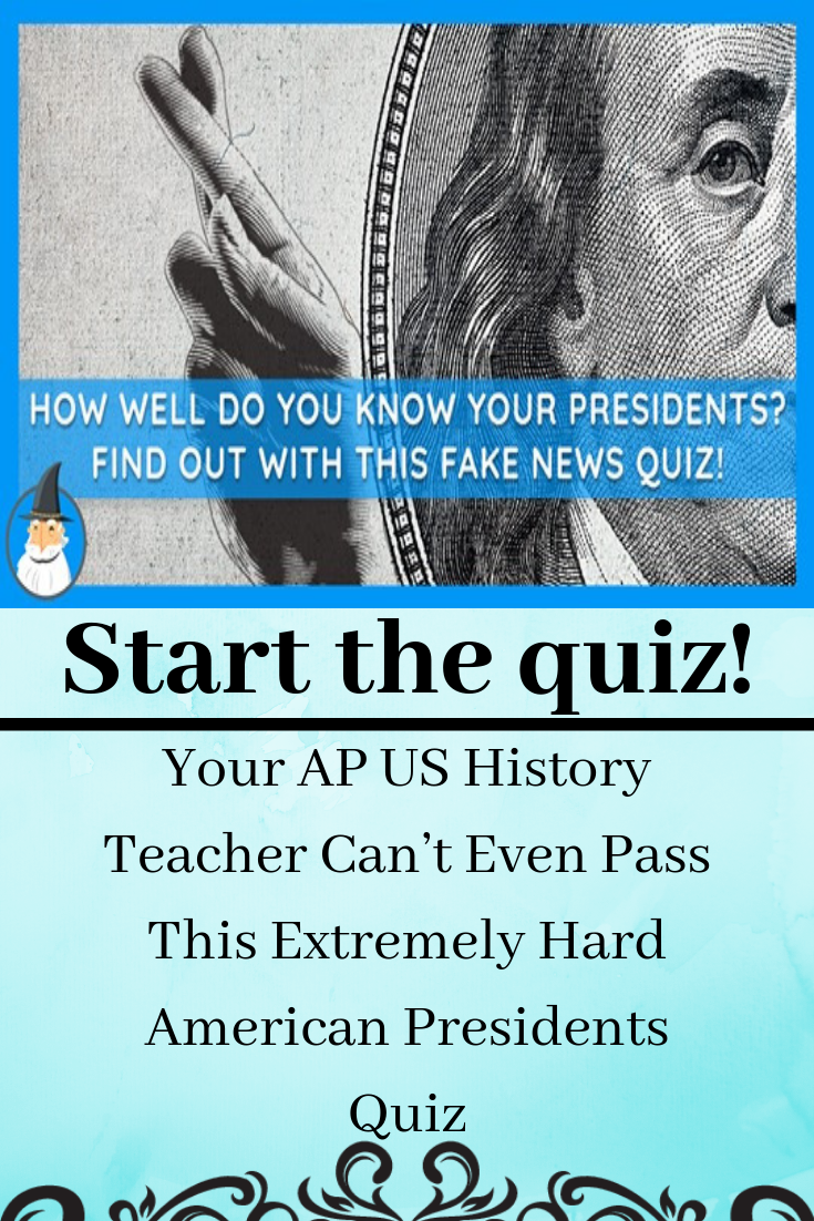 Photo of Your AP US History Teacher Can't Even Pass This Extremely Hard American Presidents Quiz