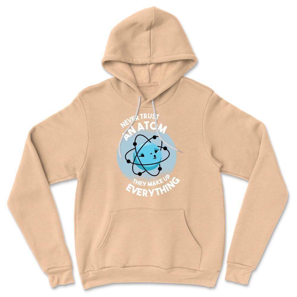 Vertraue niemals einem Atom, sie machen alles aus Hoodie – Heather Sand Dune / 2XL