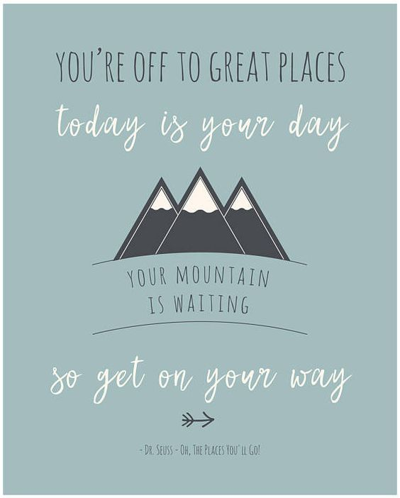 Dr Seuss Mountain Quote: Your Mountain Is Waiting Poster