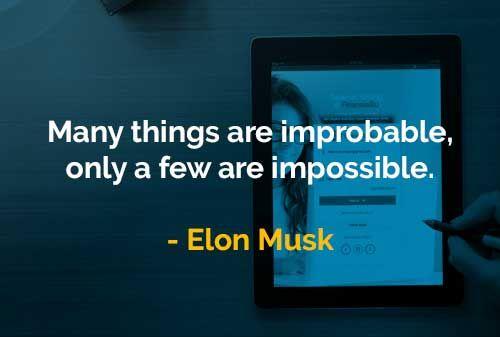 Kata Kata Bijak Elon Musk Banyak Hal Yang Mustahil Bijak Keuangan