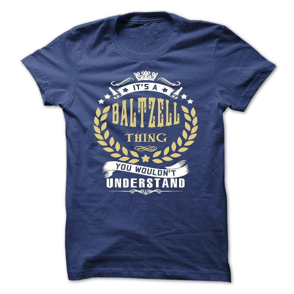 (Tshirt Deal Today) its a BALTZELL Thing You Wouldnt Understand T Shirt Hoodie Hoodies Year Name Birthday [Top Tshirt Facebook] Hoodies Tees Shirts