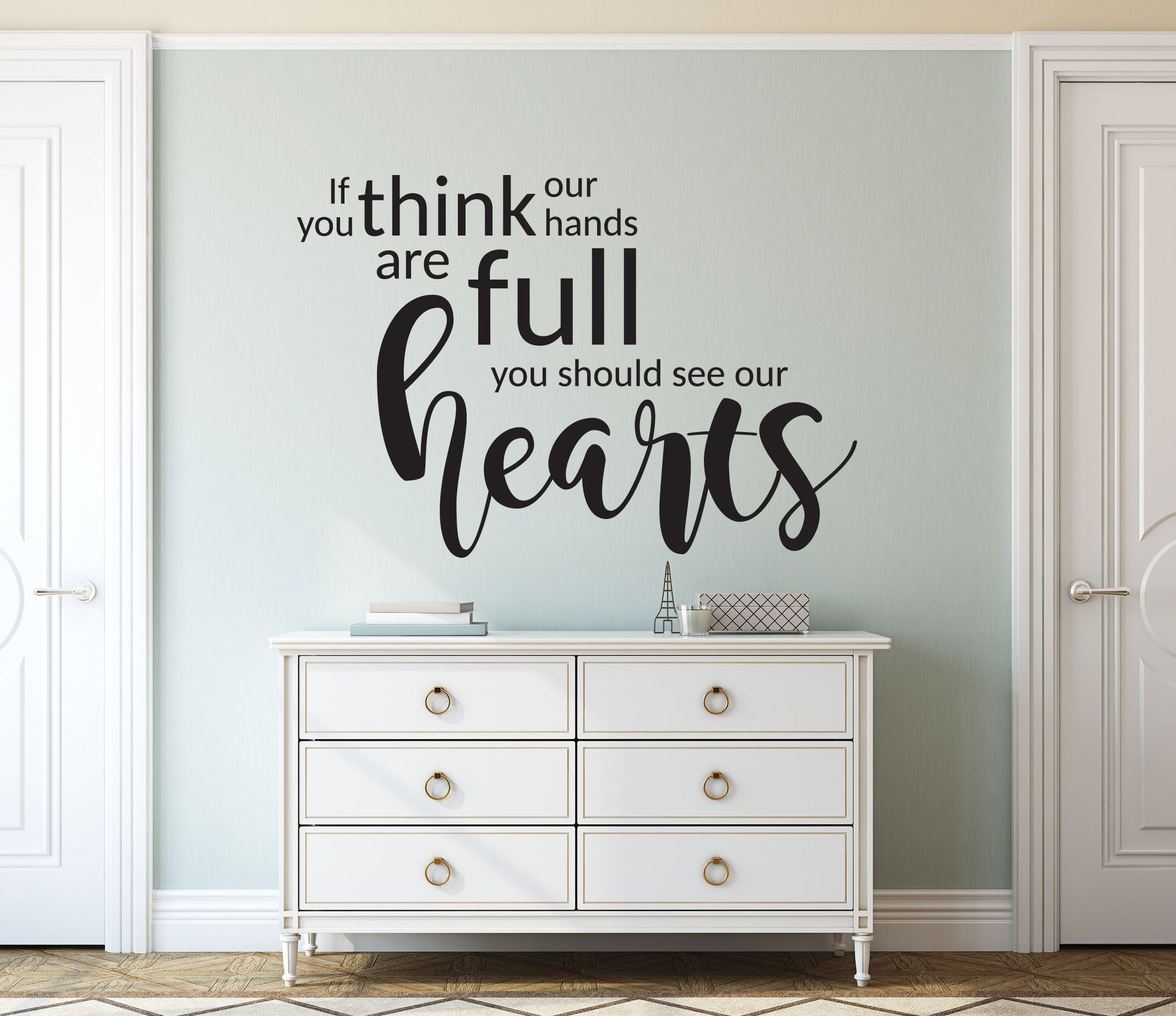 Vinyl Wall Art Decal - If You Think That Our