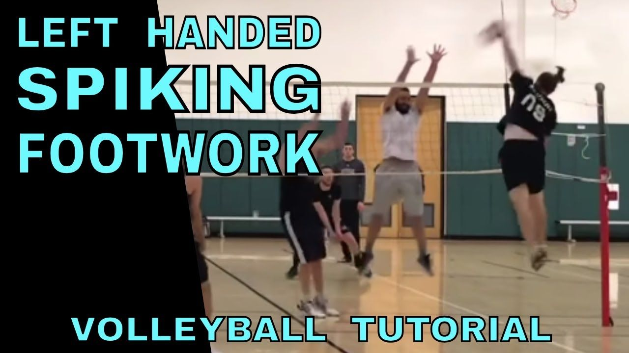 Left Handed Spiking Footwork Volleyball Tutorial How To Spike Left Handed In 2020 Volleyball Left Handed Spike Volleyball