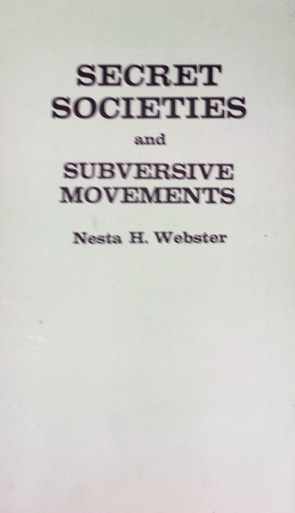 Secret Societies and Subversive Movements by Nesta H. Webster ninth edition
