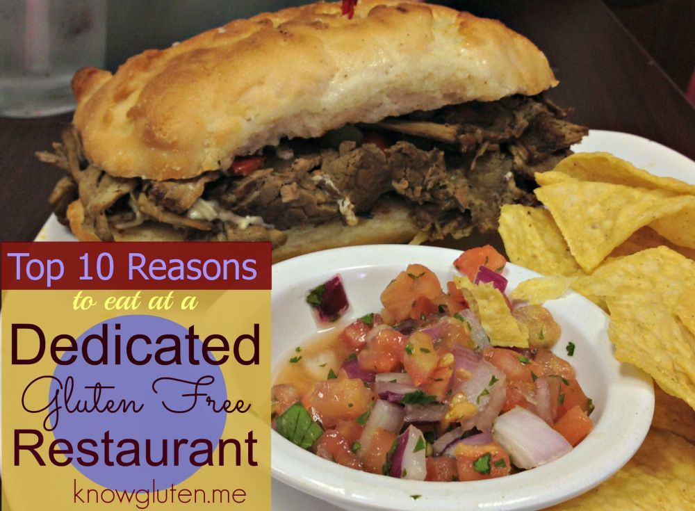 Top 10 Reasons To Eat At A Dedicated Gluten Free Restaurant Know Gluten Gluten Free Restaurants Gluten Free Dining Gluten Free