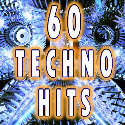 60 Techno Hits (Best Of Electro, Trance, Dubstep, ($8.99)