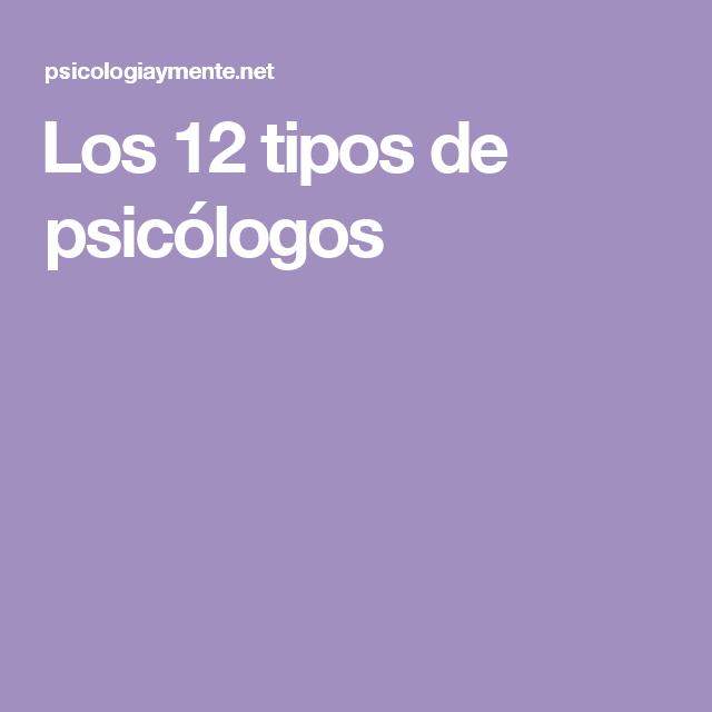 Los 12 tipos de psicólogos