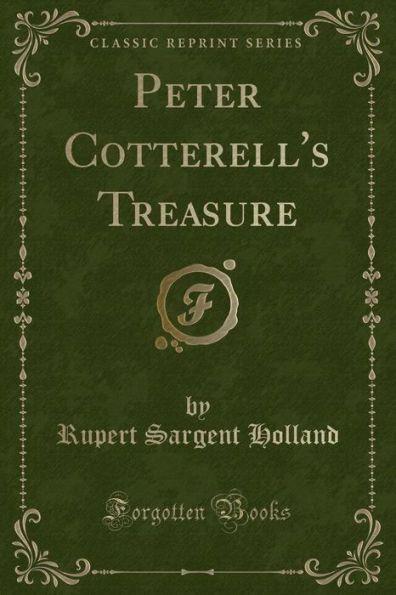 Peter Cotterell's Treasure (Classic Reprint)
