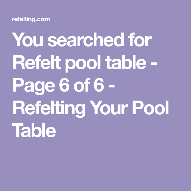 You searched for Refelt pool table - Page 6 of 6 ...