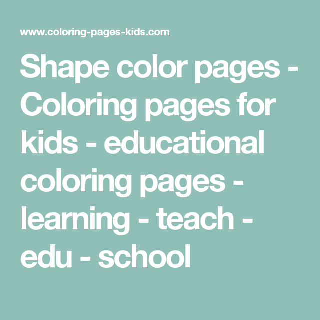 Shape color pages - Coloring pages for kids - educational coloring ...
