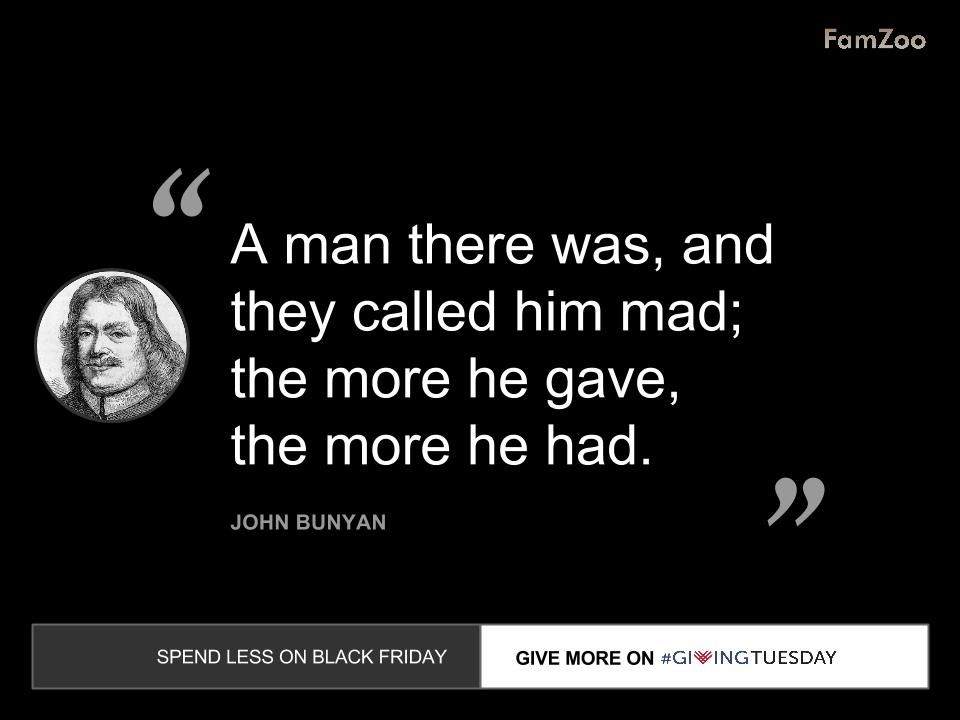 A Man There Was And They Called Him Mad The More He Gave The More He Had John Bunyan Quote Page Novembe Inspirational Quotes Witty Quotes 15th Quotes