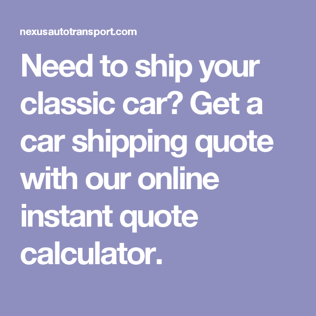 Shipping Quote Fascinating Need To Ship Your Classic Car Get A Car Shipping Quote With Our .