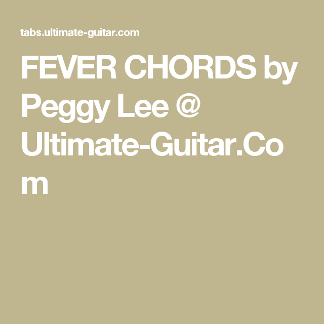 Fever Chords By Peggy Lee Ultimate Guitar