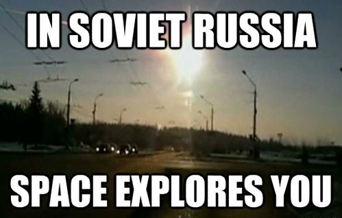 Haha In Soviet Russia Space Explores You Via Kenyatta In Soviet Russia History Jokes Russia