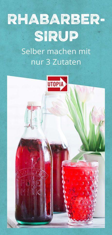 Rhabarbersirup selber machen: Einfaches Rezept mit 3 Zutaten - Utopia.de