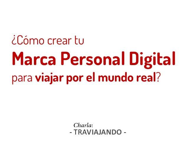 ¿Cómo crear tu Marca Personal Digital para viajar por el mundo real? - TRAVIAJANDO -