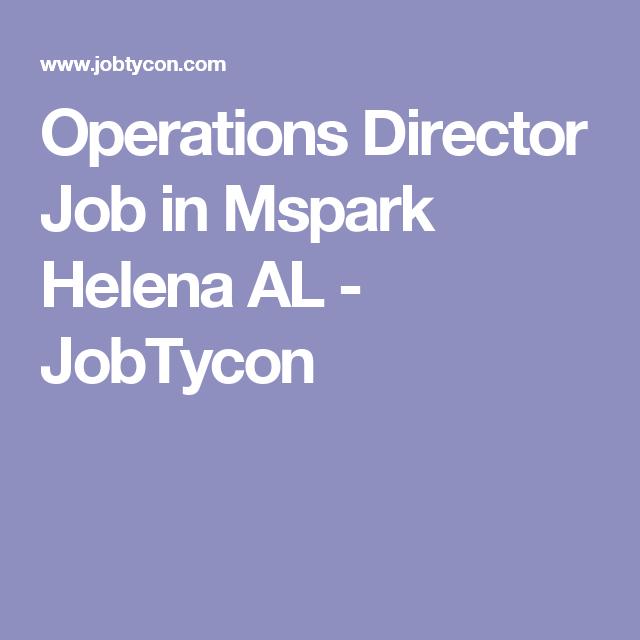 Operations Director Job In Mspark Helena Al  Jobtycon  Job